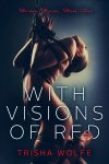 with-visions-of-red-trisha-wolfe-ebook